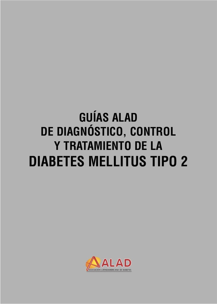 Guías alad de diagnóstico control y tratamiento de la diabetes mellitus tipo 2 (alad, 2007)