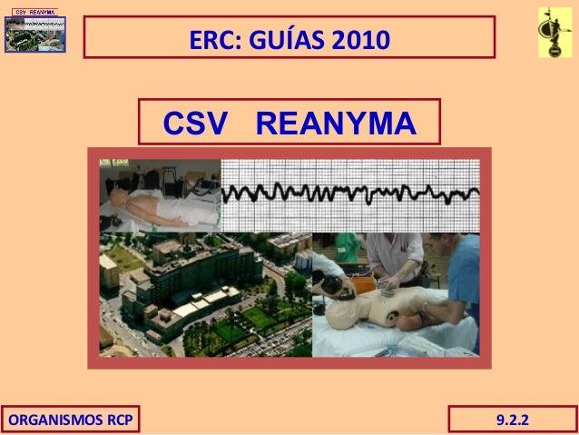 ORGANISMOS RCP 9.2.2 ERC: GUÍAS 2010 CSV REANYMA