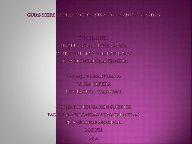LA PLANEACION ESTRATEGICA ADMINISTRATIVA  IN'I'ECIRIAN'I'ES:  ARCHILA AGUJA MARIA CAMILA Io LARTE ZAPATA ANGIE KATHERINE R...