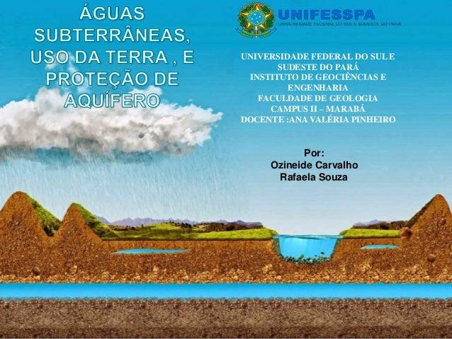 UNIVERSIDADE FEDERAL DO SUL E SUDESTE DO PARÁ INSTITUTO DE GEOCIÊNCIAS E ENGENHARIA FACULDADE DE GEOLOGIA CAMPUS II – MARA...