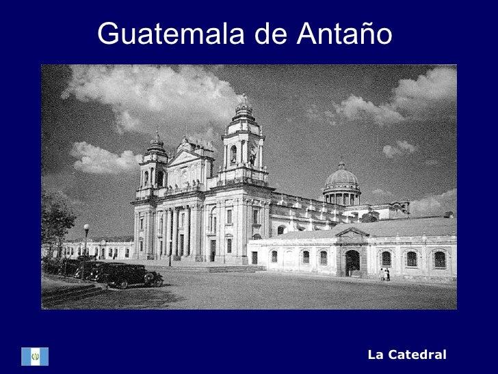 La Catedral Guatemala de Antaño