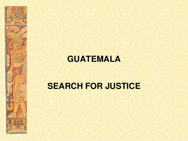 GUATEMALASEARCH FOR JUSTICE