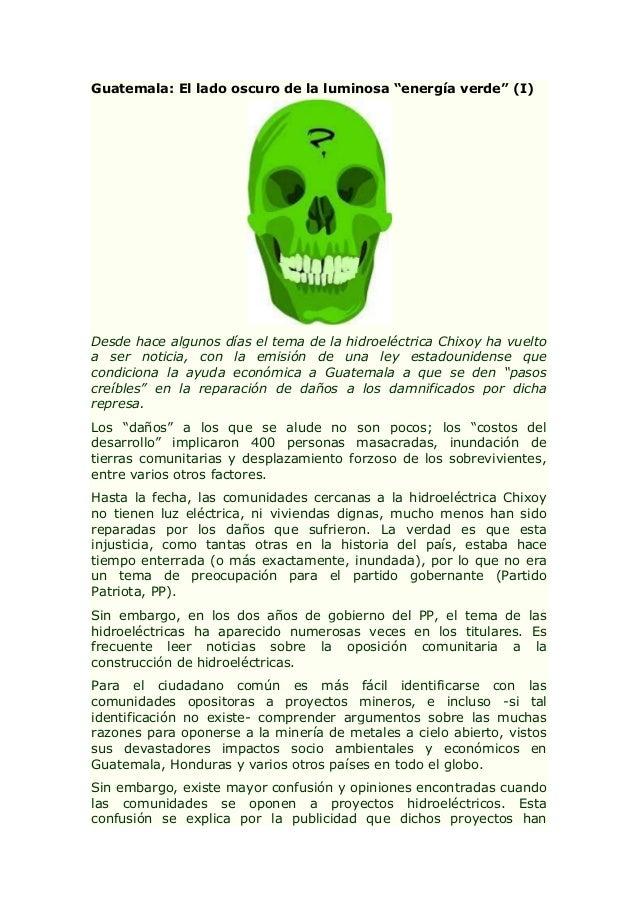"""Guatemala: El lado oscuro de la luminosa """"energía verde"""" (I)  Desde hace algunos días el tema de la hidroeléctrica Chixoy ..."""