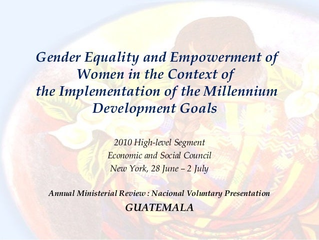 Gender Equality and Empowerment of Women in the Context of the Implementation of the Millennium Development Goals 2010 Hig...