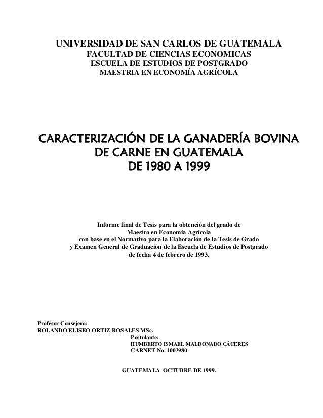 UNIVERSIDAD DE SAN CARLOS DE GUATEMALA FACULTAD DE CIENCIAS ECONOMICAS ESCUELA DE ESTUDIOS DE POSTGRADO MAESTRIA EN ECONOM...
