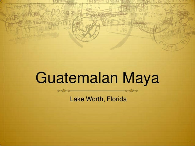 Guatemalan Maya Lake Worth, Florida