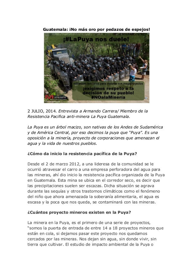 Guatemala: ¡No más oro por pedazos de espejos! 2 JULIO, 2014. Entrevista a Armando Carrera/ Miembro de la Resistencia Paci...
