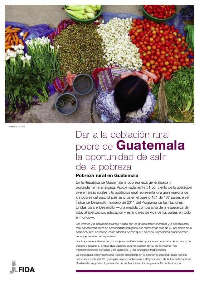 ©FIDA/S. A. Pons                   Dar a la población rural                   pobre de Guatemala                   la opor...