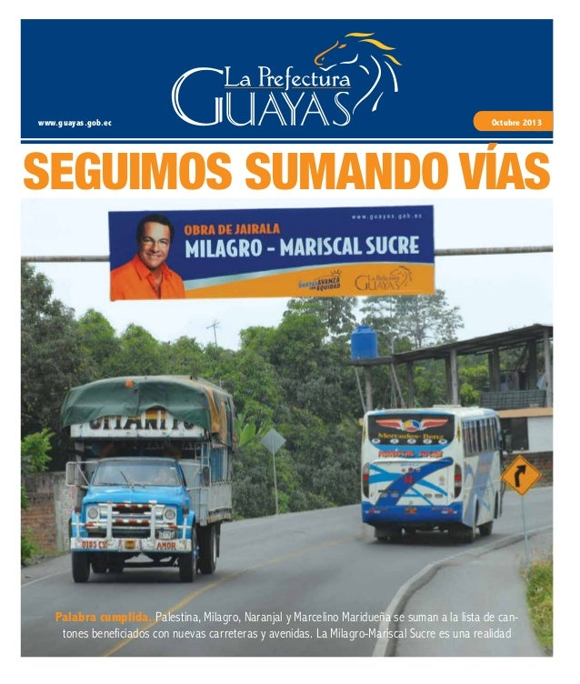 www.guayas.gob.ec Octubre 2013 Palabra cumplida. Palestina, Milagro, Naranjal y Marcelino Maridueña se suman a la lista de...