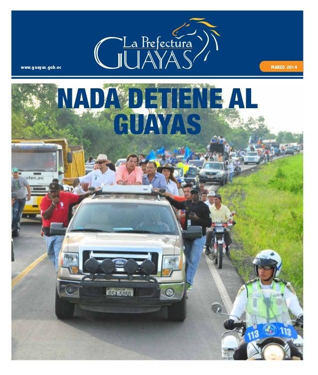 www.guayas.gob.ec MARZO 2014 NADA DETIENE AL GUAYAS