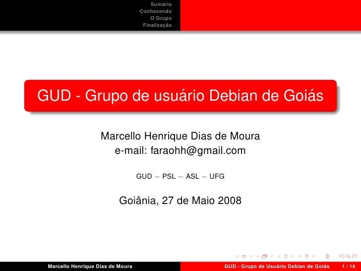 Grupo de Usuários Debian de Goiás - Por Marcello Henrique Dias de Moura - V FGSL e I SGSL