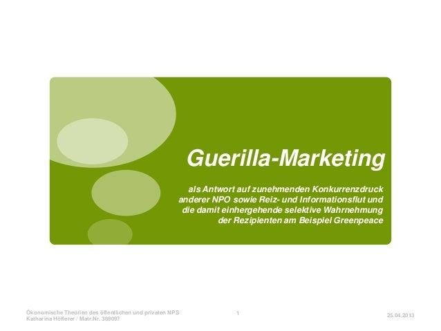 Guerilla-Marketingals Antwort auf zunehmenden Konkurrenzdruckanderer NPO sowie Reiz- und Informationsflut unddie damit ein...