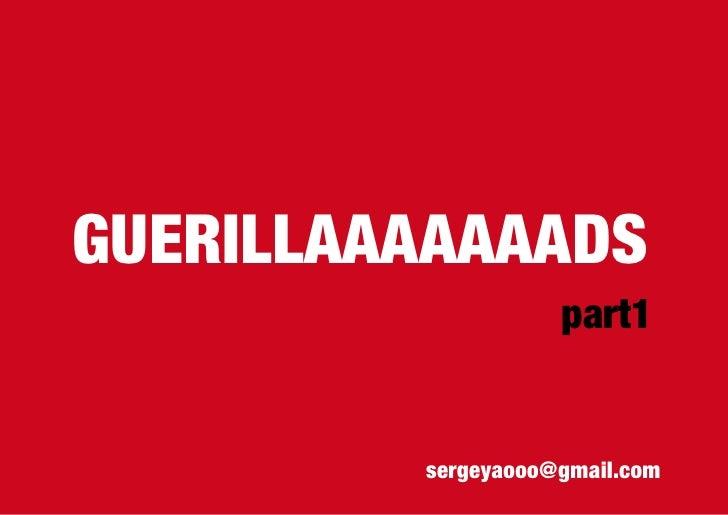 Guerillads Part1