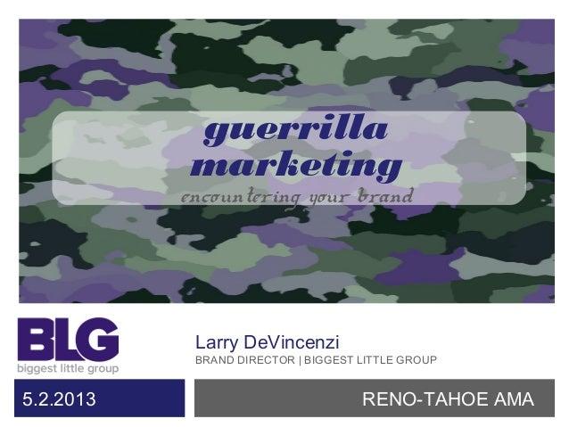 guerrillamarketingencountering your brandLarry marketing strategistLarry DeVincenziBRAND DIRECTOR | BIGGEST LITTLE GROUPRE...