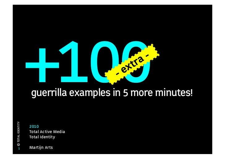 +100                 -e                                          x tra -                   guerrilla examples in 5 more mi...