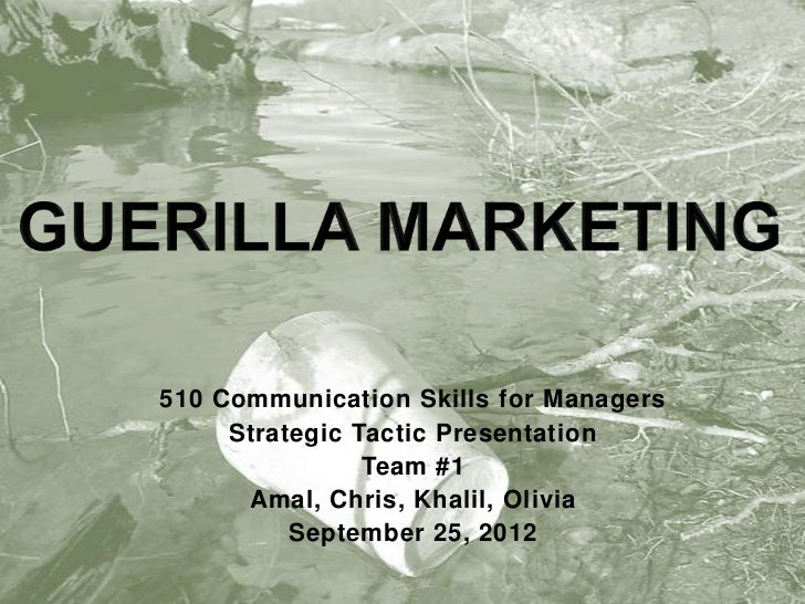 Guerilla marketing strategic tactic presentation ipmp510 final-slideshare