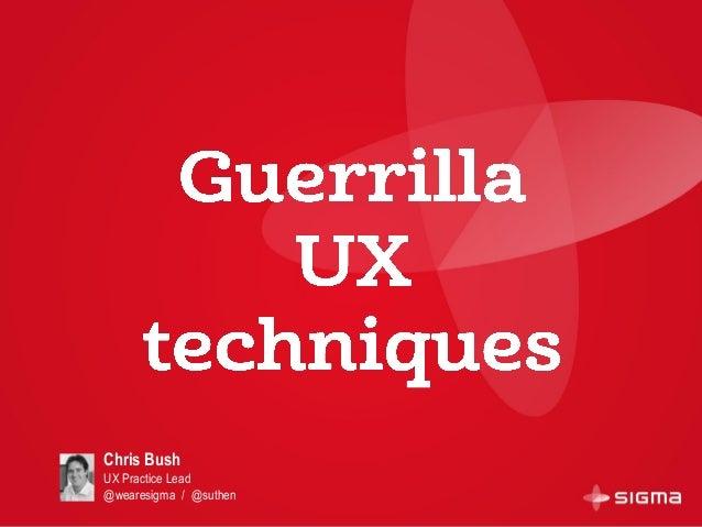 Guerilla UX techniques