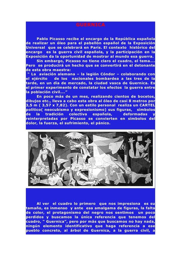 GUERNICA      Pablo Picasso recibe el encargo de la República españolade realizar un óleo para el pabellón español de la E...
