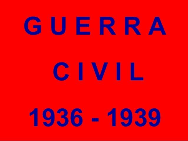 GUERRA  CIVIL1936 - 1939