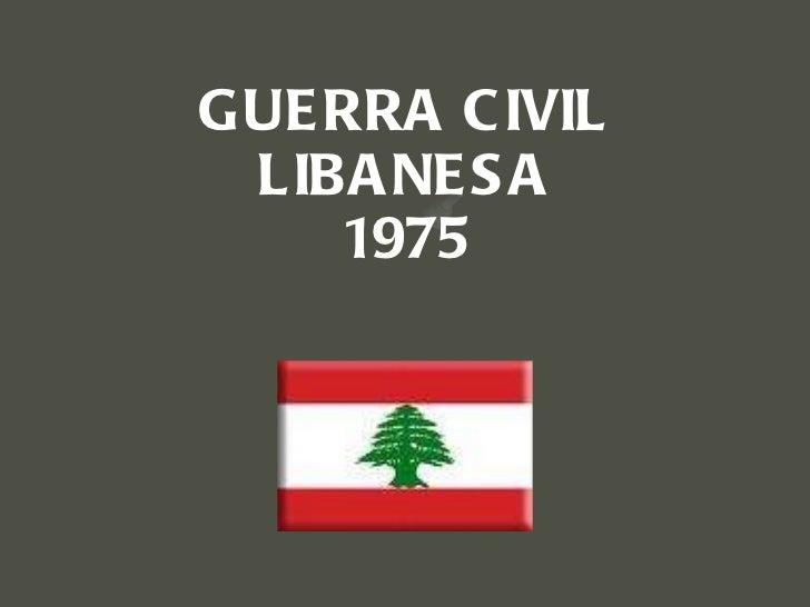 GUERRA CIVIL LIBANESA 1975