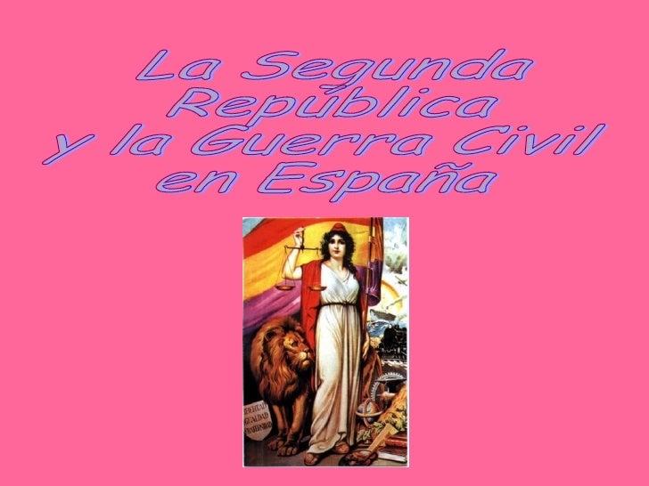 La Segunda  República  y la Guerra Civil  en España