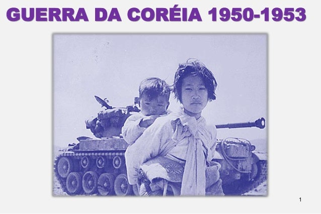 1 GUERRA DA CORÉIA 1950-1953