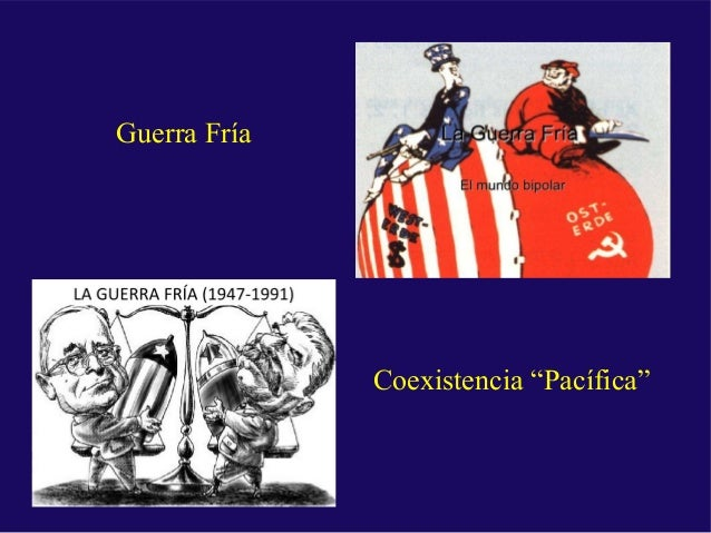 """Guerra Fría Coexistencia """"Pacífica"""""""