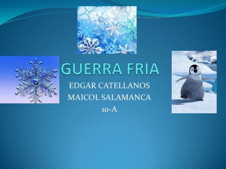EDGAR CATELLANOSMAICOL SALAMANCA       10-A