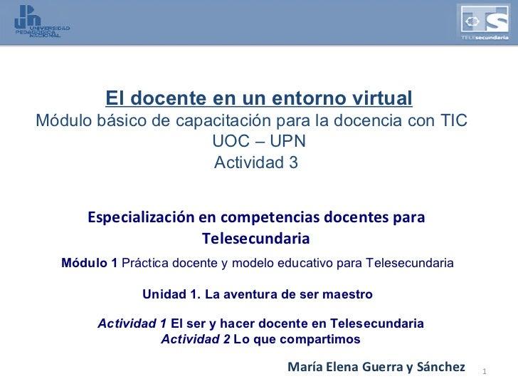 Especialización en competencias docentes para Telesecundaria Módulo 1  Práctica docente y modelo educativo para Telesecund...