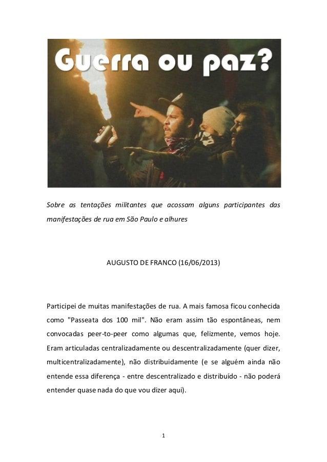 1Sobre as tentações militantes que acossam alguns participantes dasmanifestações de rua em São Paulo e alhuresAUGUSTO DE F...
