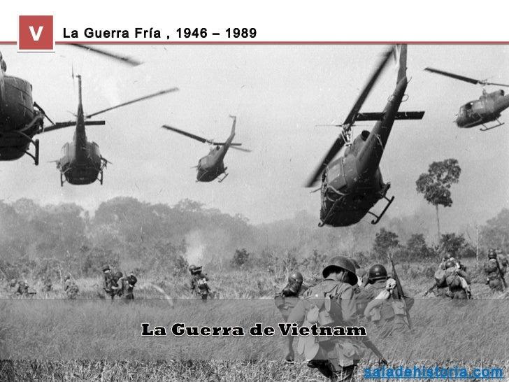 V   La Guerra Fría , 1946 – 1989                                   saladehistoria.com