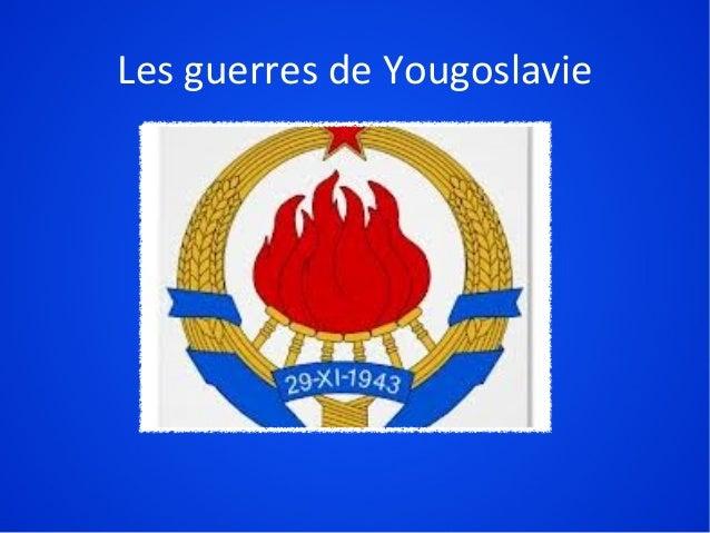 Les guerres de Yougoslavie