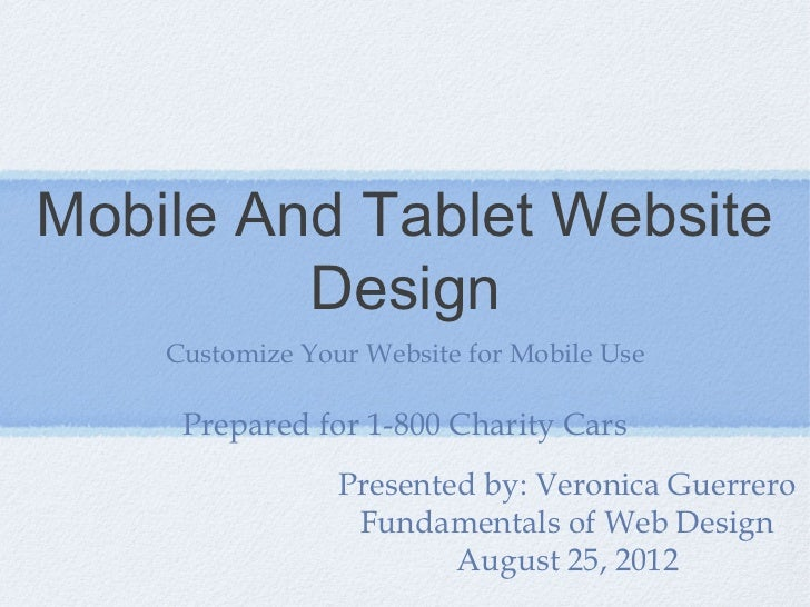 Mobile And Tablet Website         Design    Customize Your Website for Mobile Use     Prepared for 1-800 Charity Cars     ...