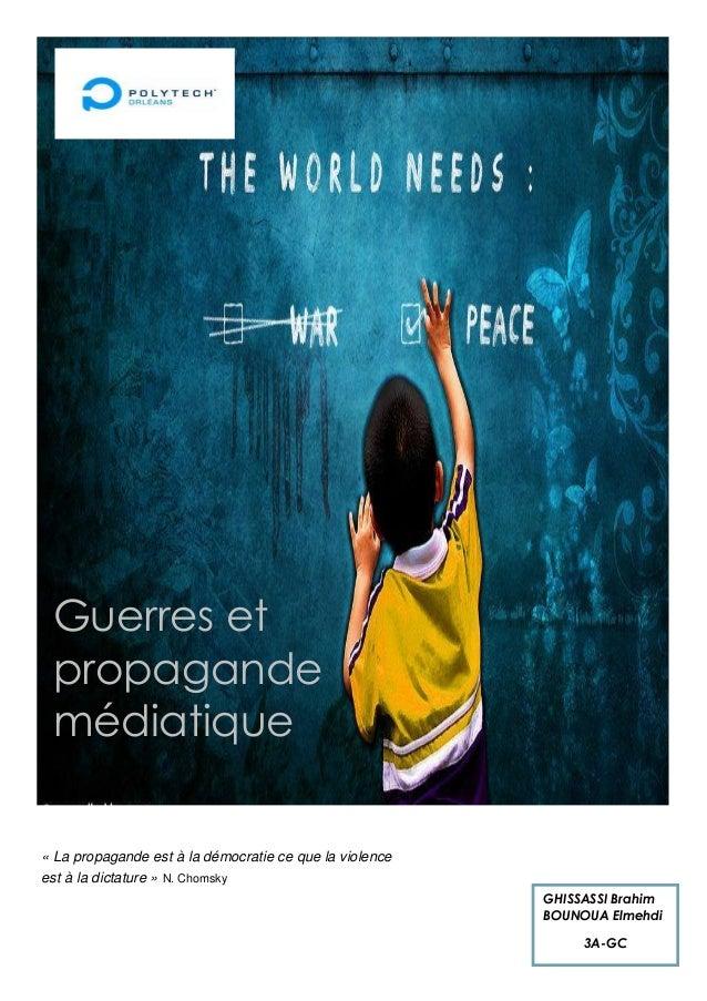 GHISSASSI BrahimBOUNOUA Elmehdi3A-GC« La propagande est à la démocratie ce que la violenceest à la dictature » N. ChomskyG...