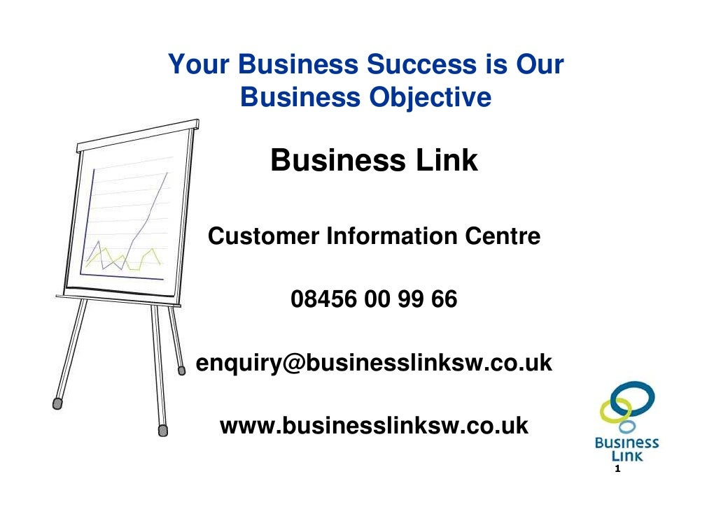Your Business Success is Our      Business Objective         Business Link    Customer Information Centre           08456 ...