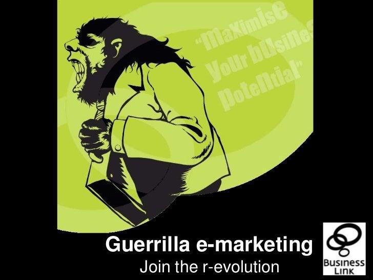 Guerrilla e-marketing<br />Join the r-evolution<br />