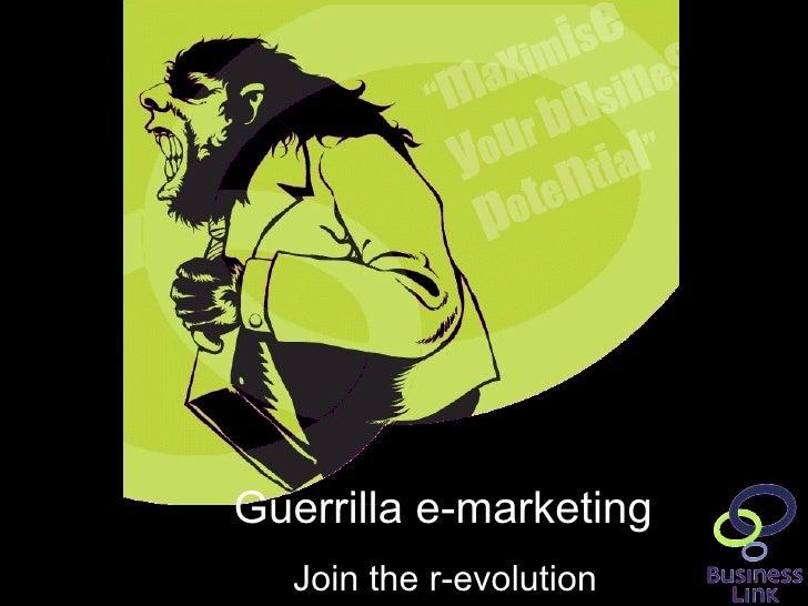 Guerrilla e-marketing Join the r-evolution