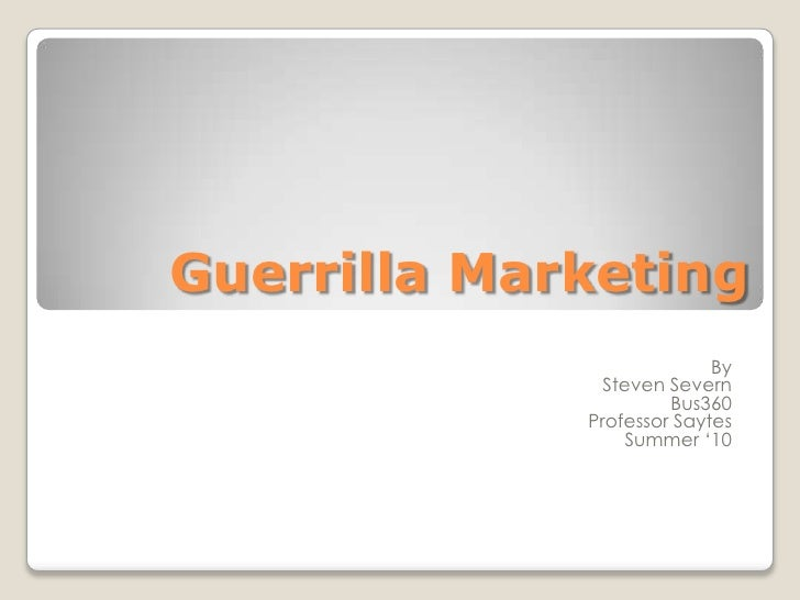 Guerrilla Marketing: An Intro & Study of Current Techniques and Trends
