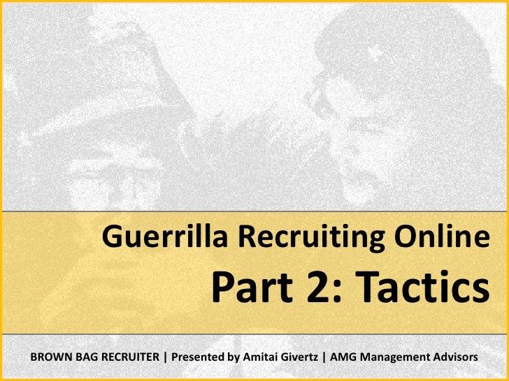 Guerrilla Recruiting Online Part 2   Tactics