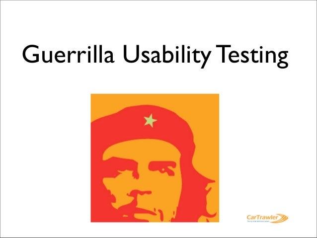 Guerrilla Usability Testing