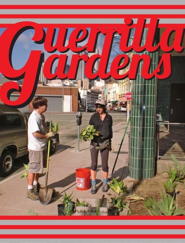 uerrilla                       ardens                              COURTESY OF SCOTT BUNNELL28 GREEN LIVING SPRING 2012