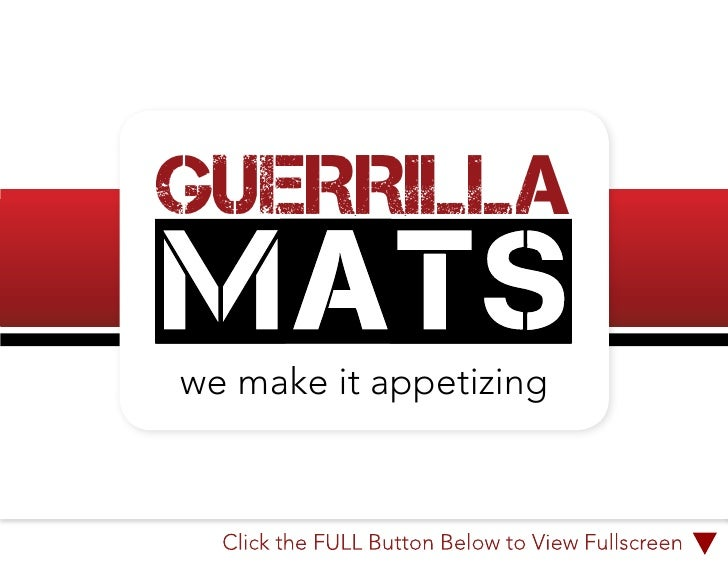 GUERRILLA  we make it appetizing      Click the FULL Button Below to View Fullscreen