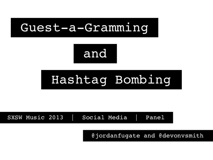Guest-a-Gramming                      and           Hashtag BombingSXSW Music 2013   |   Social Media   |   Panel         ...