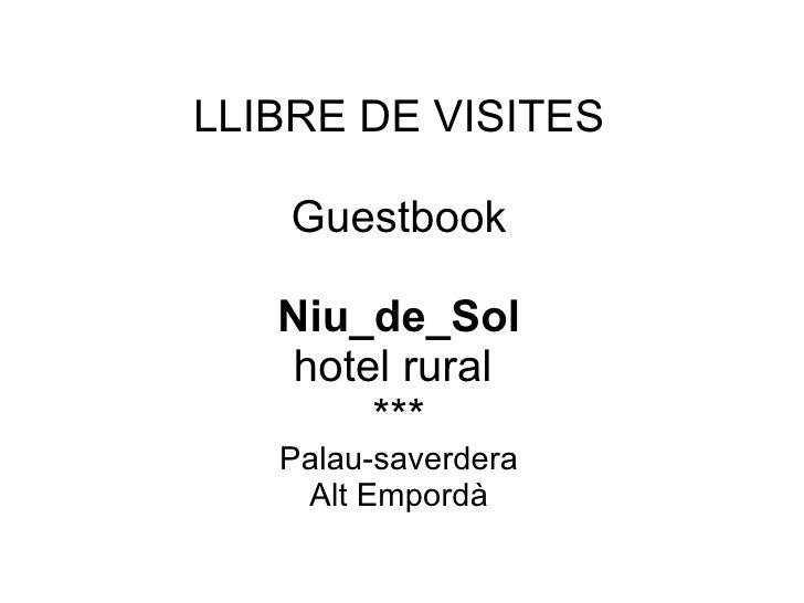 LLIBRE DE VISITES    Guestbook   Niu_de_Sol   hotel rural       ***   Palau-saverdera    Alt Empordà