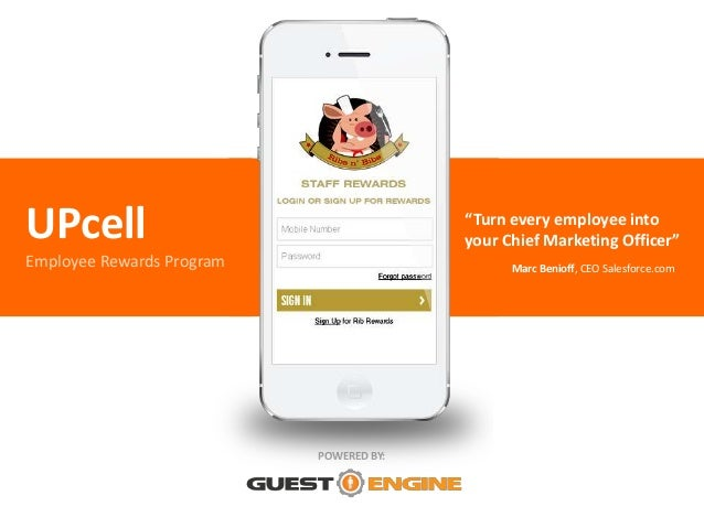 "UPcell Employee Rewards Program Marc Benioff, CEO Salesforce.com POWERED BY: ""Turn every employee into your Chief Marketin..."