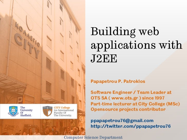 Building web            applications with            J2EE            Papapetrou P. Patroklos            Software Engineer ...
