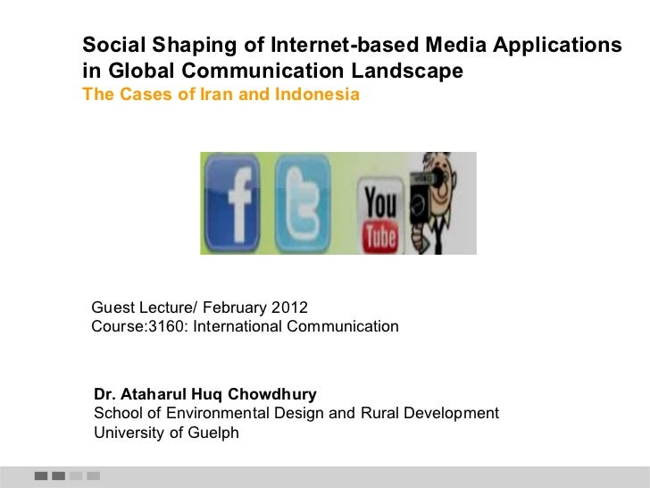 Social Shaping of Internet-based Media Applications in Global Communication Landscape   The Cases of Iran and Indonesia Gu...