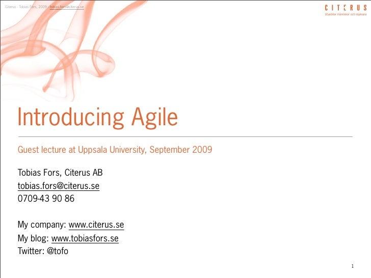 Citerus - Tobias Fors, 2009 - tobias.fors@citerus.se             Introducing Agile         Guest lecture at Uppsala Univer...