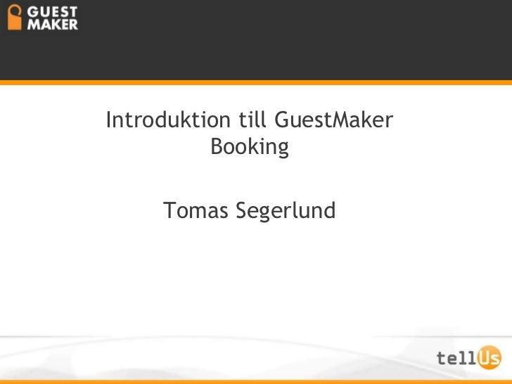 Nytt fra tellUs Introduktion till GuestMaker Booking Tomas Segerlund