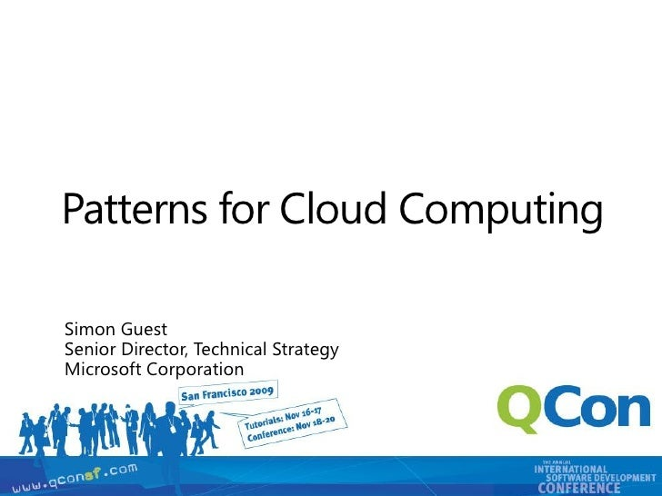 Patterns for Cloud Computing  Simon Guest Senior Director, Technical Strategy Microsoft Corporation